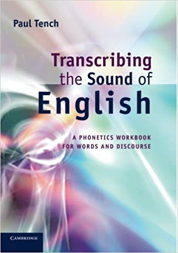 Transcribing The Sound Of English A Phonetics Workbook For Words