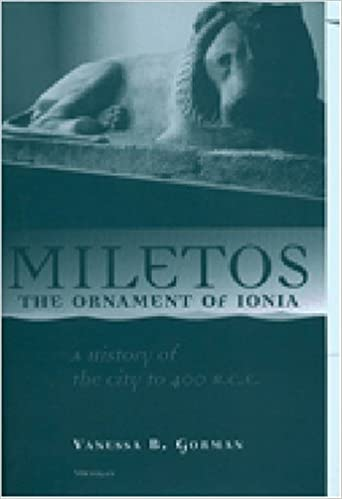 Miletos, the Ornament of Ionia: A History of the City to 400 B.C.E.