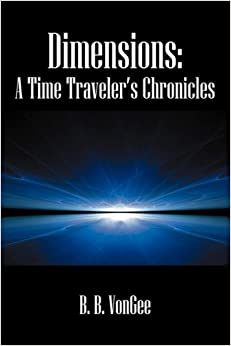 Dimensions: A Time Traveler's Chronicles
