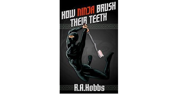 How Ninja Brush Their Teeth (Rogue Ninja) (English Edition ...
