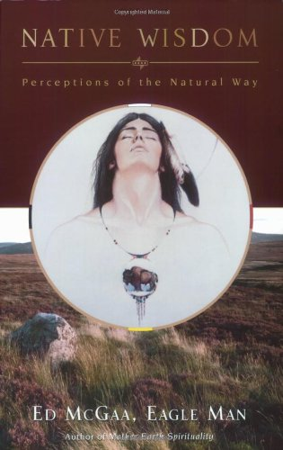 Native Wisdom: Perceptions of the Natural Way (America's Best In Council Bluffs)