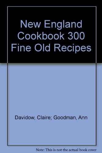 New England Cookbook 300 Fine Old Recipes