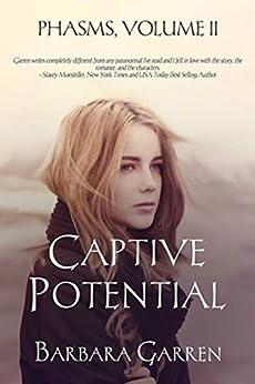 Captive Potential (Phasms Book 2) by [Garren, Barbara]