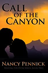 Call of the Canyon (Waiting For Dusk Book 2)