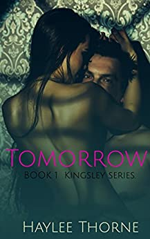 Tomorrow: Kingsley series book 1 by [Thorne, Haylee]
