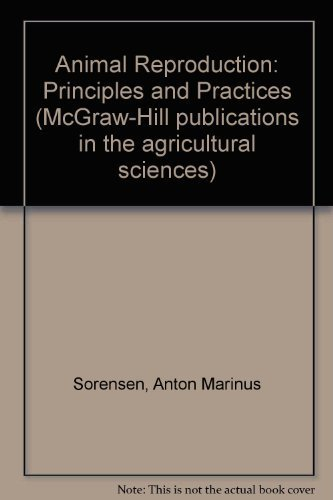 Animal Reproduction: Principles and Practices (McGraw-Hill publications in the agricultural sciences)