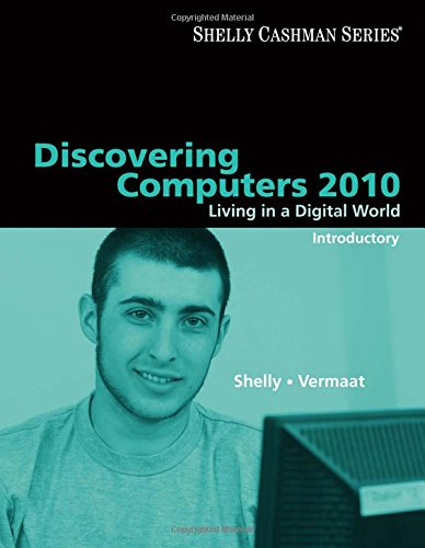 Discovering Computers 2010: Living in a Digital World, Introductory (Available Titles Skills Assessment Manager (SAM) -