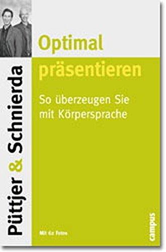 Optimal präsentieren: So überzeugen Sie mit Körpersprache Taschenbuch – 19. März 2001 Christian Püttjer Uwe Schnierda Hillar Mets Campus Verlag