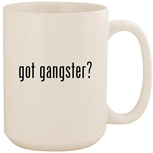 got gangster? - White 15oz Ceramic Coffee Mug Cup]()