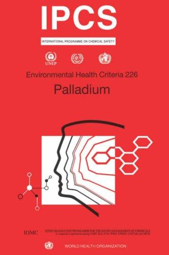 Palladium (Environmental Health Criteria Series) by International Programme On Chemical Safety Staff