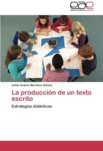 Read Online La producción de un texto escrito: Estrategias didácticas (Spanish Edition) ebook