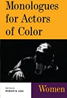 Monologues for Actors of Color: Women (Theatre Arts (Routledge Paperback))
