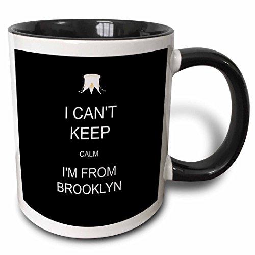 3dRose 172335_4 I I Can Not Keep Calm I Am From Brooklyn Two Tone Mug, 11 oz, Black