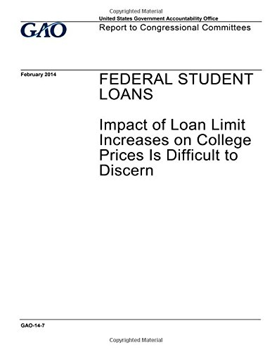 Download Federal student loans, impact of loan limit increases on college prices is difficult to discern : report to congressional committees. PDF