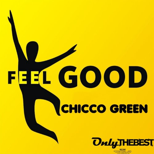 Amazon.com: Feel Good (Extended Miix): Chicco Green: MP3 ...