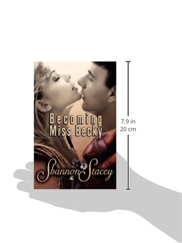 Becoming Miss Becky Shannon Stacey 9781605043142 Amazon Books