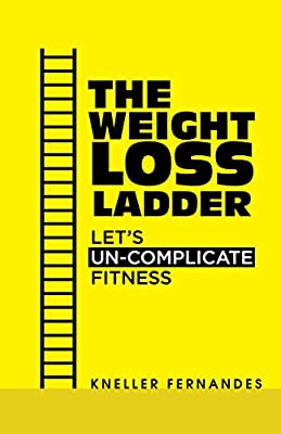 The Weight Loss Ladder: Let's Un-complicate Fitness