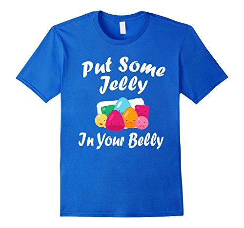 Mens Put Some Jelly In Your Belly Funny Bean Candy Sweet T-S