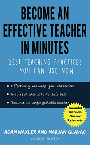 Become an Effective Teacher in Minutes: Best Teaching Practices You Can Use Now (Best College For Distance Education)