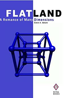 Flatland: A Romance of Many Dimensions (Illustrated) by [Abbott, Edwin A.]