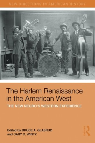 Search : The Harlem Renaissance in the American West: The New Negro's Western Experience (New Directions in American History)