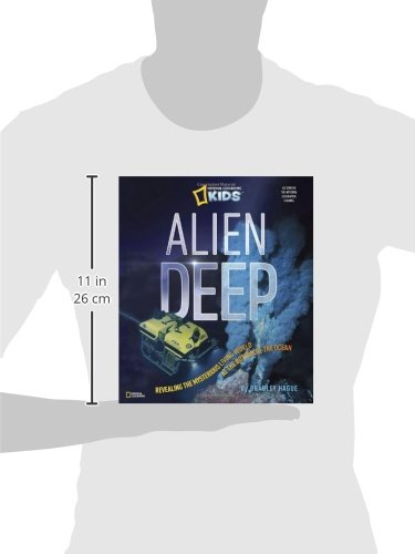 Alien Deep: Revealing the Mysterious Living World at the Bottom of the Ocean (National Geographic Kids) by Brand: National Geographic Children's Books (Image #2)