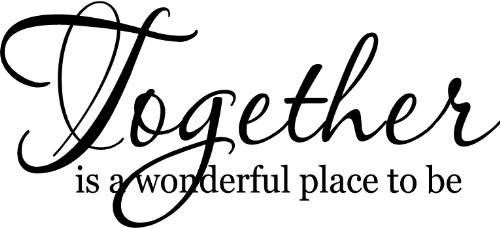 Together is a Wonderful Place to Be Family Wall Quotes, Family Wall Decals Stickers, Family Wall Decor