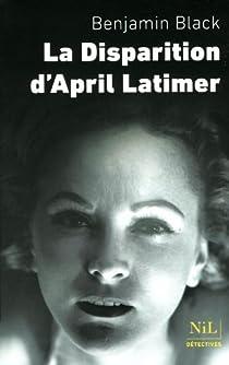 Quirke, tome 3 : La disparition d'April Latimer par Banville