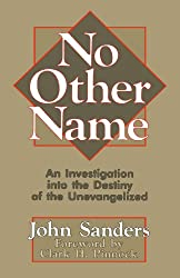 No Other Name: An Investigation Into the Destiny of the Unevangelized