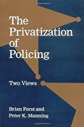 The Privatization of Policing: Two Views (Controversies in Public Policy)