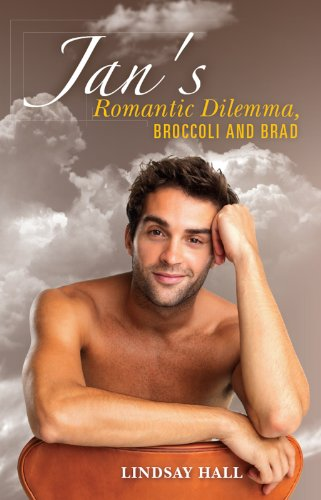 Jans Romantic Dilemma, Broccoli and Brad (The Jan Duffy series Book 2)