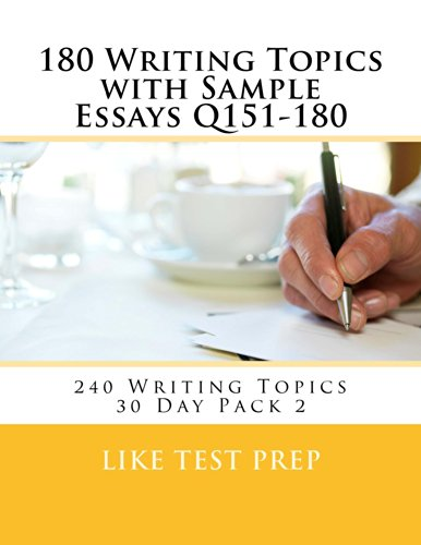 Download 180 Writing Topics with Sample Essays Q151-180 (240 Writing Topics 30 Day Pack) Pdf
