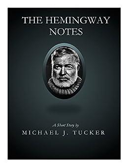 The Hemingway Notes by [Tucker, Michael J.]