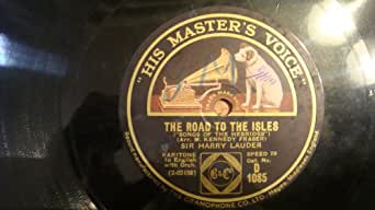 """""""His Master's Voice"""" Vintage: 78 RPM Record, Keep Right on to the End of the Road, the Road to the Isles"""