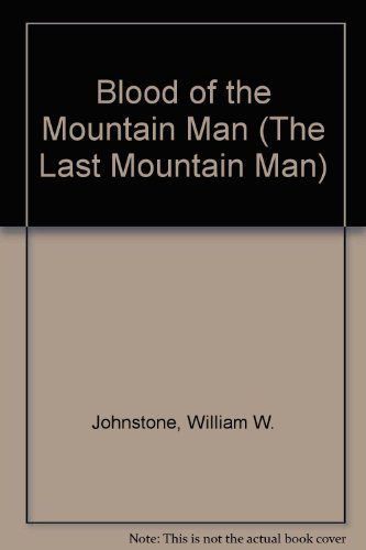 Blood of the Mtn Man #11 (The Last Mountain Man) (Blood Men Noble Of)