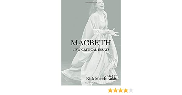 Amazoncom Macbeth New Critical Essays Shakespeare Criticism  Amazoncom Macbeth New Critical Essays Shakespeare Criticism Series   Nick Moschovakis Books Paraphrasing Websites also Essays Written By High School Students  Help Me Write A Story