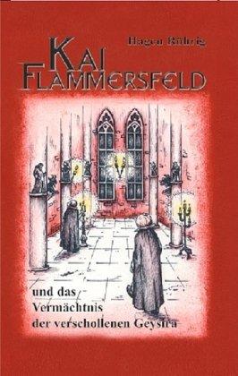 Kai Flammersfeld und das Vermächtnis der verschollenen Geysira