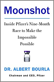 Moonshot: Inside Pfizer's Nine-Month Race to Make the Impossible Possible