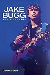 Jake Bugg: The Biography by David Nolan (2014) Hardcover