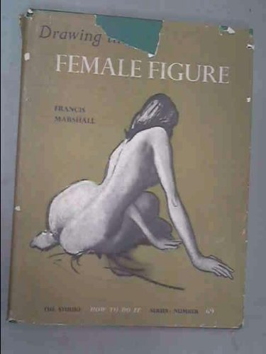 Drawing the Female Figure (How to Do It Series Number 69)