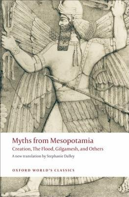 Myths from Mesopotamia( Creation the Flood Gilgamesh and Others)[MYTHS FROM MESOPOTAMIA REV/E][Paperback]