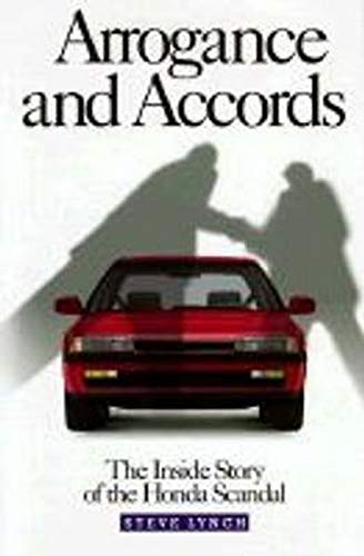 Book: Arrogance and Accords - The Inside Story of the Honda Scandal by Steve Lynch