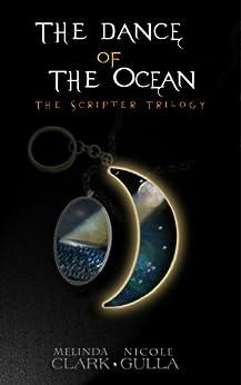 The Dance of the Ocean (The Scripter Trilogy Book 2) (English Edition) por [Gulla, Nicole, Clark, Melinda]