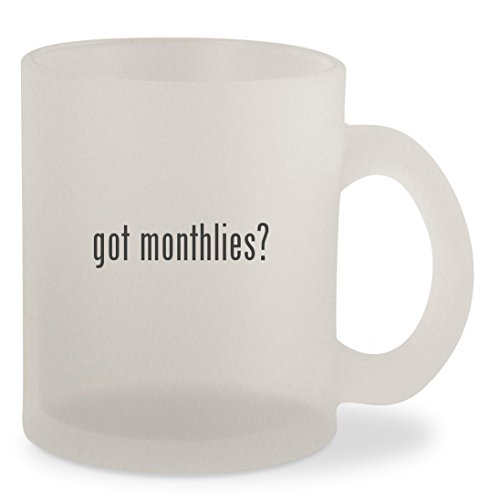 got monthlies? - Frosted 10oz Glass Coffee Cup Mug