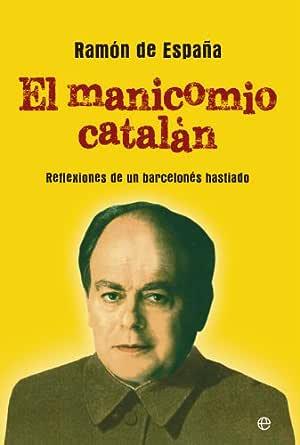 El manicomio catalán (Actualidad) eBook: de España, Ramón: Amazon ...