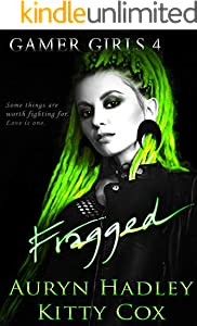 Fragged (Gamer Girls Book 4)