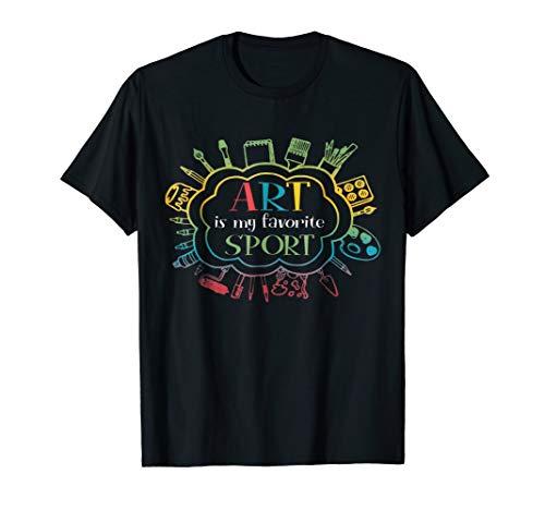 Art Is My Favorite Sport Cute Gift Shirt For Art Lover -