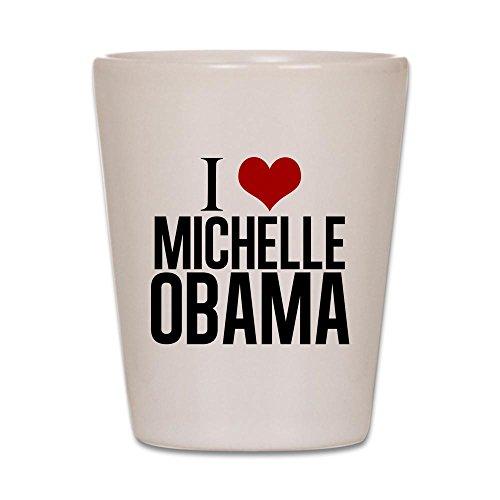 CafePress - I Love Michelle Obama - Shot Glass, Unique and Funny Shot - Obama Glasses Michelle