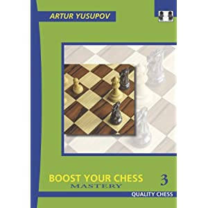 Boost your Chess 3: Mastery (Grandmaster Repertoire Series) 10