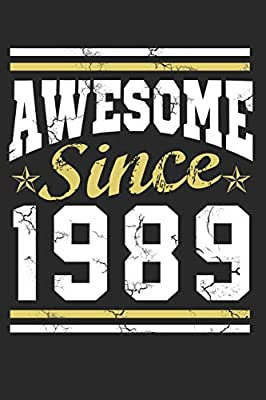 Awesome Since 1989 Thirtieth Birthday Blank Lined Notebook 120 Pages
